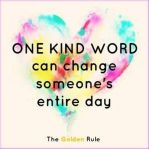 Give a kind word to all