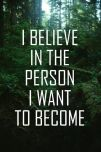 Believe in the person you want to become