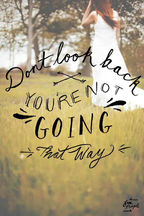 Dont Look Back Always Move Forward Fleur De Lyz