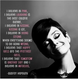 Audrey Hepburn believes