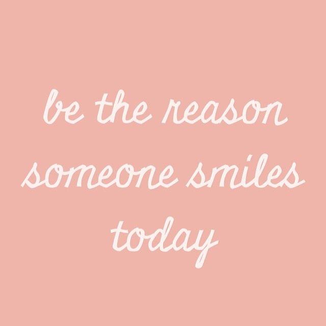 Be The Reason Someone Smiles Today Fleur De Lyz