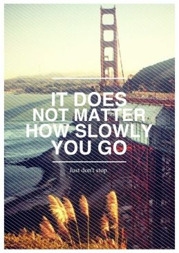 It doesn't matter how slow you go