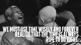 The time is always ripe to do what is right