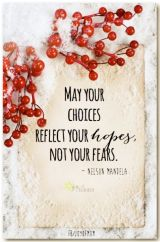May your choices always reflect your hopes