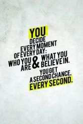 Remember that everyday you get a second chance