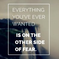 Everything you want is outside of your comfort zone