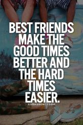 Best friends are there through the highs and the lows of life