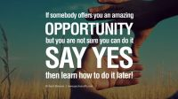 Say yes to opportunities!
