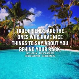 True friends will tell it like it is, to your face