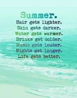 Life is just *better* in the Summer