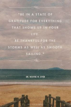 Be thankful for your life - the good and the bad